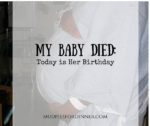 My Baby Died: Today is her birthday.