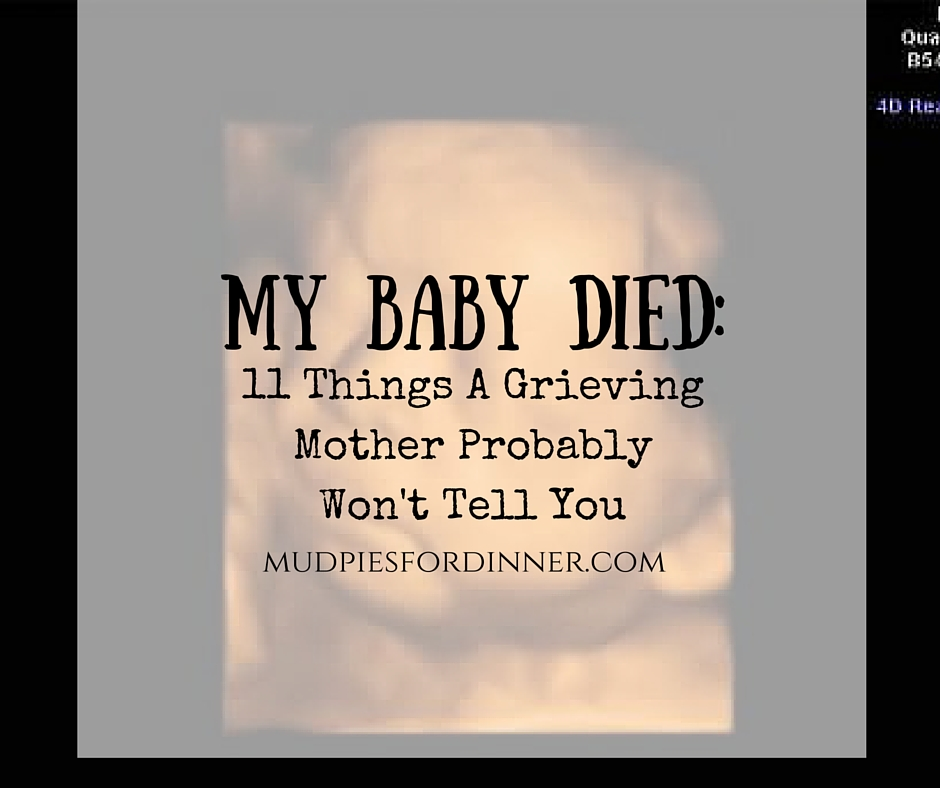 Things I Wish I Knew Before My Mom Died Quotes: My Baby Died: 11 Things A Grieving Mother Probably Won't